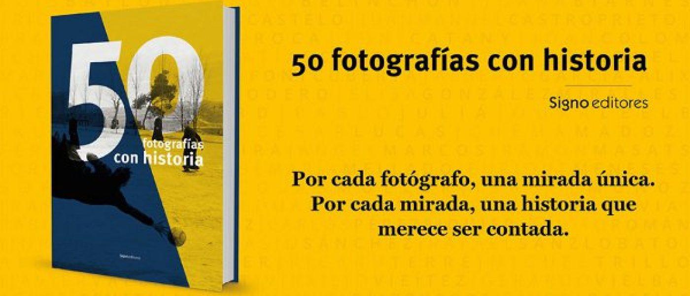 Signo editores presenta el libro '50 fotografías con historia'